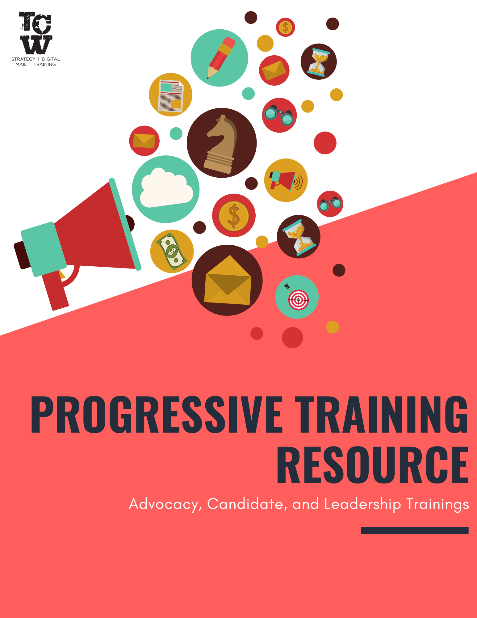 Megaphone with icons surrounding it, text reads: Progressive Training Resource; Advocacy, Candidate, and Leadership Trainings along with TCW Logo