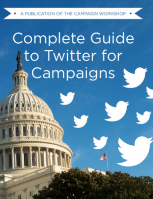 Complete Guide to Twitter for Campaigns